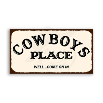 Cowboys Place Vintage Metal Art Western Retro Tin Sign