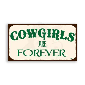 Cowgirls Are Forever Vintage Metal Art Western Retro Tin Sign