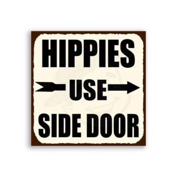 Hippies Use Side Door Vintage Metal  Funny Retro Tin Sign
