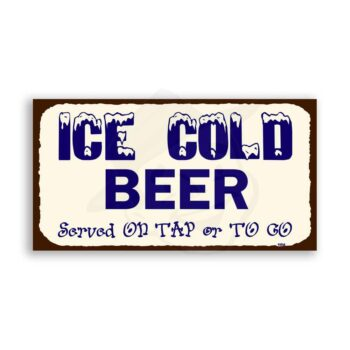 Ice Cold Beer Served To Go Vintage Metal Art Bar Retro Tin Sign