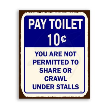Pay Toilet Vintage Metal  Funny Retro Tin Sign