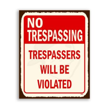 Trespassers Violated Vintage Metal  Funny Retro Tin Sign