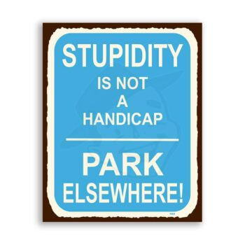 Stupidity Not Handicap Vintage Metal  Funny Retro Tin Sign