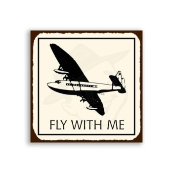 Fly With Me Airplane Retro Vintage Metal Art Aviation Retro Tin Sign