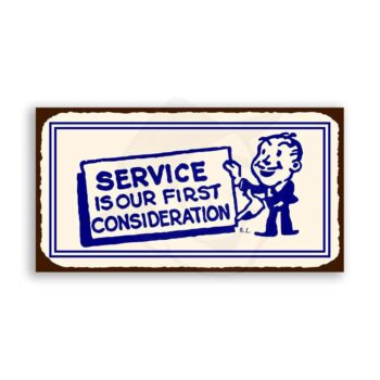 Service Our 1st Consideration Vintage Metal Art Retro Tin Sign