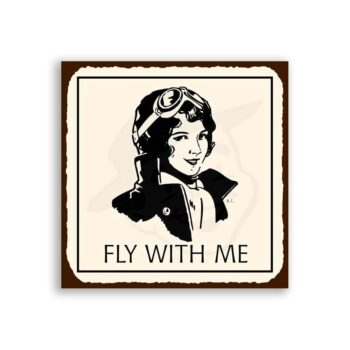 Fly With Me Lady Pilot Retro Vintage Metal Art Aviation Retro Tin Sign