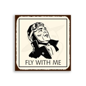 Fly With Me Man Pilot Retro Vintage Metal Art Aviation Retro Tin Sign