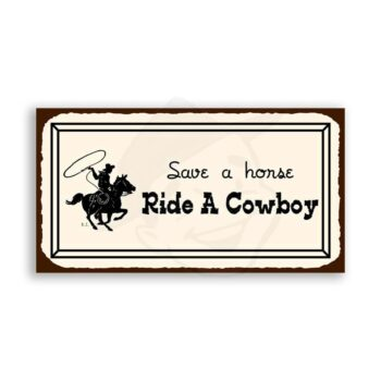 Save A Horse  Vintage Metal Art Western Cowboy Retro Tin Sign