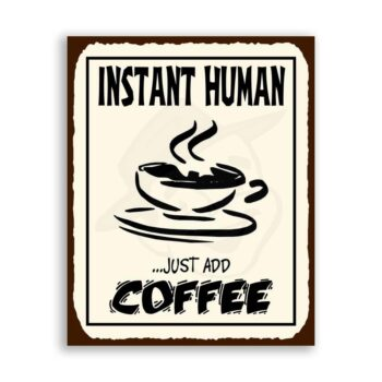 Instant Human Coffee Vintage Metal Art Cafe Diner Retro Tin Sign