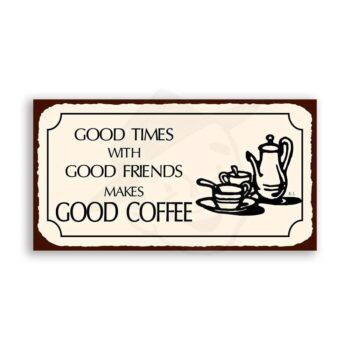 Good Times Good Coffee Vintage Metal Art Cafe Diner Retro Tin Sign