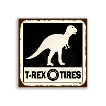 T-Rex Tire Vintage Metal Art Automotive Retro Tin Sign