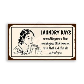 Laundry Days Black Hole Vintage Metal Art Cleaning Retro Tin Sign