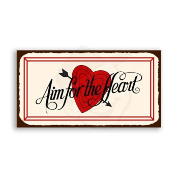 Aim For The Heart Vintage Metal Art Valentine Retro Tin Sign