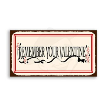 Remember Your Valentine Vintage Metal Art Retro Tin Sign