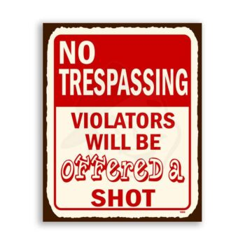 Trespassers Offered Shot Vintage Metal  Funny Retro Tin Sign