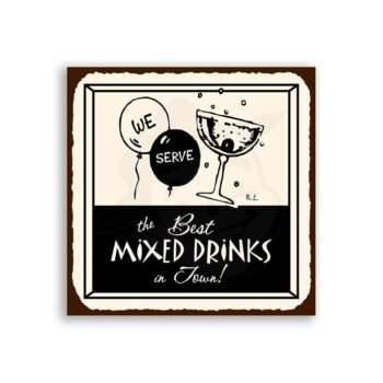 Best Mixed Drinks In Town Vintage Metal Art Retro Tin Bar Sign