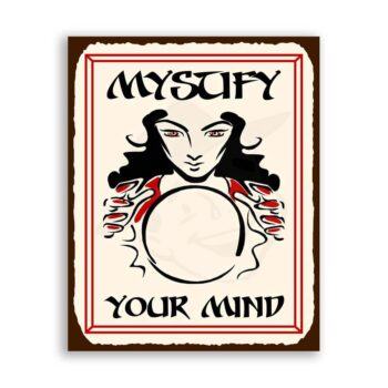 Mystify Your Mind Crystal Ball Vintage Metal Art Retro Tin Sign