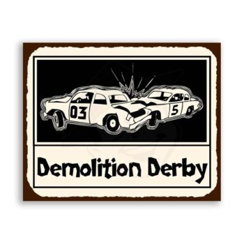 Demolition Derby Vintage Metal Art Automotive Retro Tin Sign