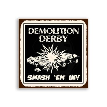 Demolition Derby Smash Vintage Metal Art Automotive Retro Tin Sign