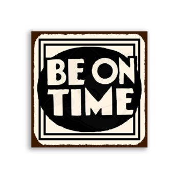 Be on Time Vintage Metal Art Service Retro Tin Sign