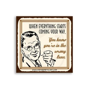 Everything Coming Your Way Mini Vintage Tin Sign