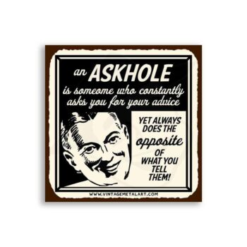 Askhole Does The Opposite Mini Vintage Tin Sign