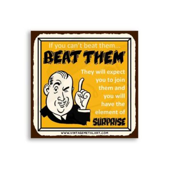 If You Can't Beat Them… BEAT Them Mini Vintage Tin Sign