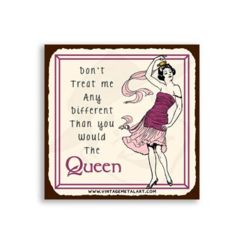 Don't Treat Me Any Different Mini Vintage Tin Sign