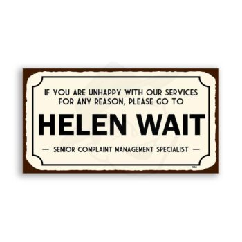 Helen Wait Customer Service Funny Vintage Tin Sign