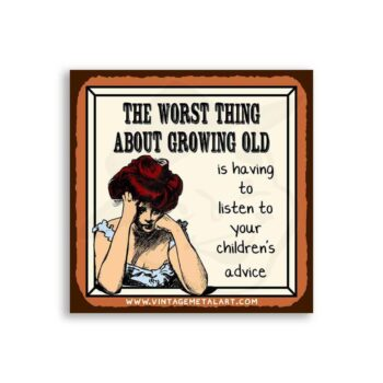 The Worst Thing About Growing Old Vintage Mini Tin Sign
