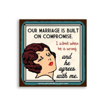 Marriage Built On Compromise Mini Vintage Tin Sign