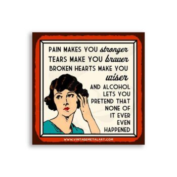 Pain Makes You Stronger Mini Vintage Tin Sign