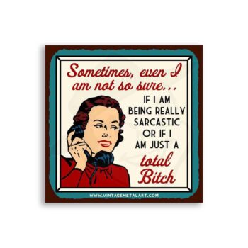 Sarcastic Bitch Mini Vintage Tin Sign