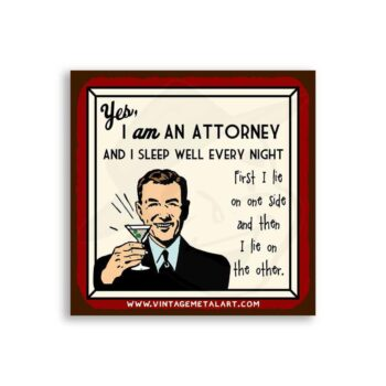 Yes I am An Attorney Sleep Well Every Night Mini Vintage Tin Sign