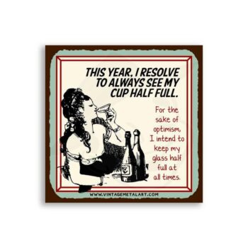 Resolve to Keep Glass Half Full of Wine Mini Vintage Retro Tin Sign