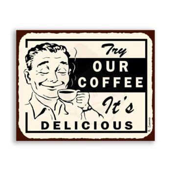 Try Our Coffee Delicious Vintage Metal Art Cafe Diner Retro Tin Sign