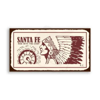 Santa Fe Ride With Chief Vintage Metal Art Train Retro Tin Sign