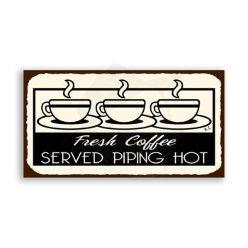 Coffee Piping Hot Vintage Metal Art Coffee Shop Diner Retro Tin Sign