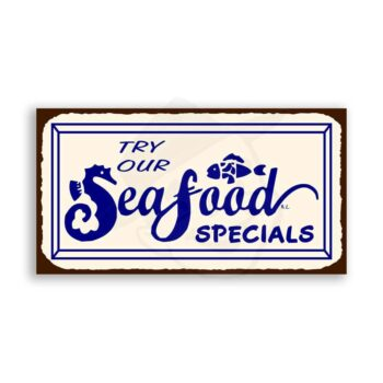 Try Our Seafood Specials Vintage Metal Art Beach Seafood Tin Sign