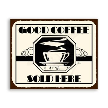 Good Coffee Sold Here Vintage Metal Art Diner Retro Tin Sign