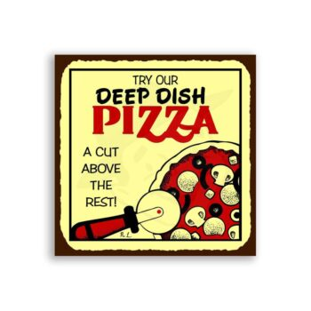 Deep Dish Pizza Cut Above Vintage Metal Italian Pizzeria Tin Sign