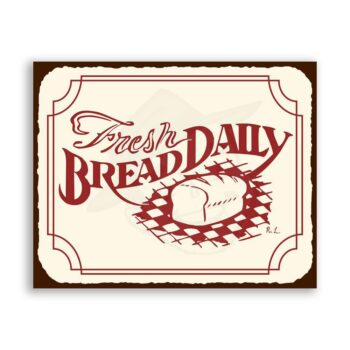 Fresh Daily Bread Vintage Metal Art Retro Bakery Tin Sign