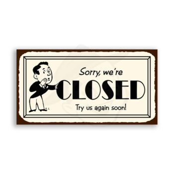 Sorry Were Closed Vintage Metal Art Restaurant Service Retro Tin Sign