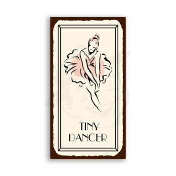 Tiny Dancer Vintage Metal Art Ballet Retro Tin Sign