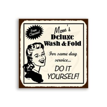 Moms Deluxe Wash and Fold Vintage Metal Art Laundry Retro Tin Sign