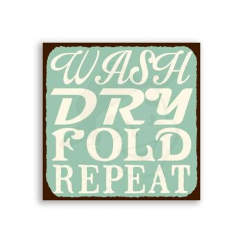 Wash Dry Fold Repeat Vintage Metal Art Laundry Room Sign