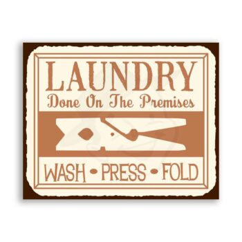 Laundry Done on Premises Wash Dry Fold Vintage Metal Art Laundry Room Sign