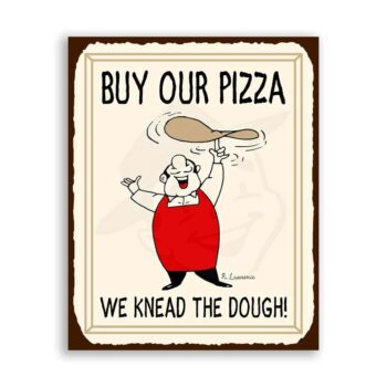 Buy Our Pizza We Knead Need The Dough Vintage Metal Art Retro Tin Pizzeria Sign