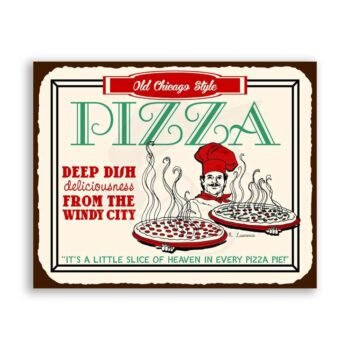 Old Chicago Style Pizza Deep Dish Heaven Vintage Metal Art Retro Tin Pizzeria Sign