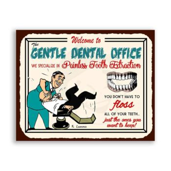 Gentle Dentist Office Tooth Extraction Vintage Metal Art Funny Dental Retro Tin Sign